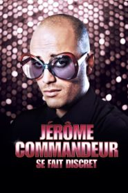 Jérôme Commandeur – Se Fait Discret