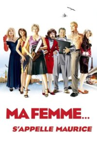 Ma femme… s'appelle Maurice
