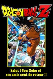 Dragon Ball Z – Salut ! Son Gokû et ses amis sont de retour !!