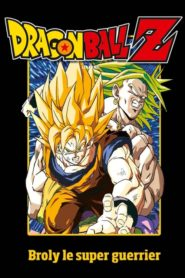 Dragon Ball Z – Broly Le Super Guerrier