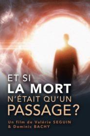 Et si la mort n'était qu'un passage ? : Comment s'y préparer ?