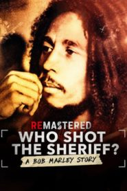 ReMastered : Who Shot the Sheriff ?