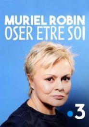 Muriel Robin Oser être soi