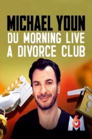 Michael Youn Du Morning Live à Divorce Club