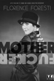 Florence Foresti – Mother Fucker