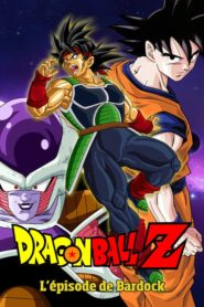 Dragon Ball Z – L'épisode de Bardock