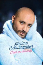 Jérôme Commandeur – tout en douceur