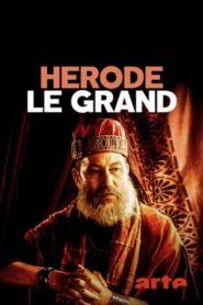 Hérode le Grand : nouveau Salomon ou tyran sanguinaire ?