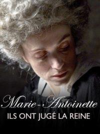 Marie-Antoinette ils ont jugé la reine