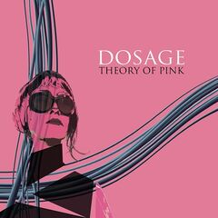 Dosage – Theory of Pink