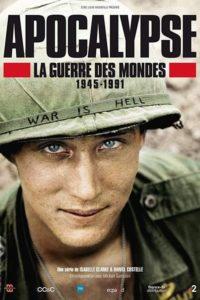 Apocalypse : La Guerre des mondes (1945-1991)