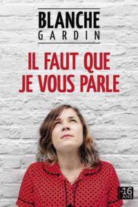 Blanche Gardin – Il faut que je vous parle