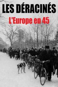Les déracinés – L'Europe en 45