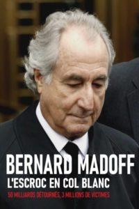 Bernard Madoff – L'Escroc en col blanc