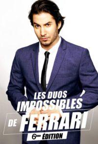 Les duos impossibles de Jérémy Ferrari : 6ème édition