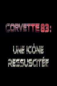 Corvette 83 – une icône ressuscitée