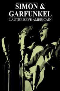 Simon & Garfunkel – L'autre rêve américain
