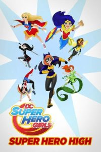 DC Super Hero Girls : L'école des Super-Héros
