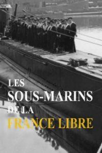 Les Sous-marins de la France Libre