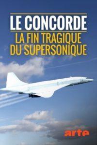 Le Concorde – La fin tragique du supersonique