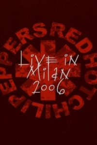 Red Hot Chili Peppers – Live in Milan
