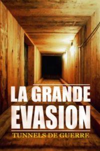 Tunnels de guerre : la grande évasion