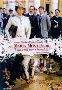 Maria Montessori : Une vie au service des enfants