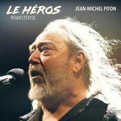 Jean-Michel Piton – Le Héros