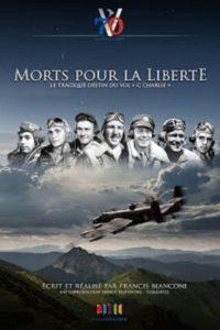 Morts pour la liberté : Le tragique destin du vol « C Charlie »