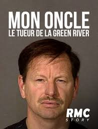 Mon oncle Le tueur de la Green River