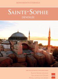 Monuments éternels – Sainte-Sophie dévoilée