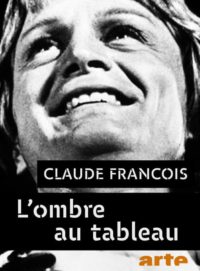 Claude François l'ombre au tableau