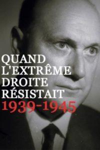 Quand l'extrême droite résistait 1939-1945