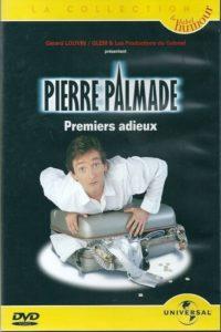 Pierre Palmade – Premiers adieux