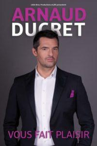 Arnaud Ducret – Vous fait plaisir