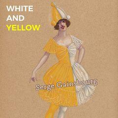 Serge Gainsbourg – White And Yellow