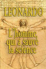 Leonardo – L'homme Qui A Sauvé La Science
