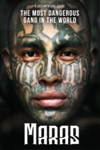 Maras : au coeur du gang le plus violent de la planète