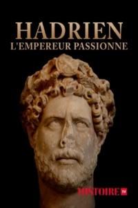 Hadrien l'empereur passionné
