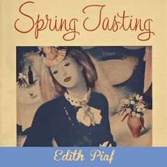 Édith Piaf – Spring Tasting