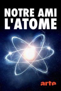Notre ami l'atome – Un siècle de radioactivité
