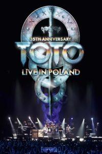 Toto : 35ème Anniversaire Tour – Live In Poland