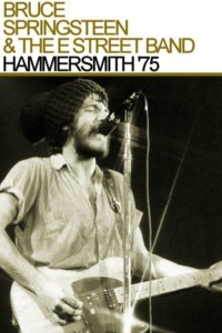 Bruce Springsteen and the E Street Band: Hammersmith Odeon London '75