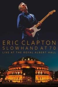 Eric Clapton: Slowhand at 70 – Live at The Royal Albert Hall