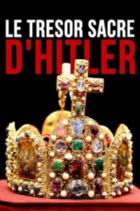 Le trésor sacré d'Hitler