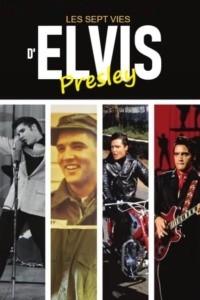 Les Sept Vies d'Elvis Presley