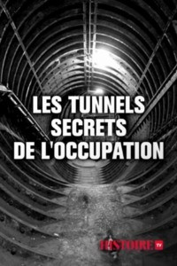 Les tunnels secrets de l'Occupation