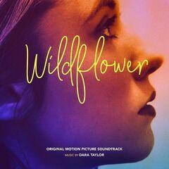 Dara Taylor – Wildflower (Original Motion Picture Soundtrack)