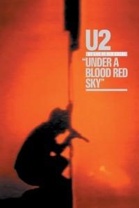 U2 – Under A Blood Red Sky