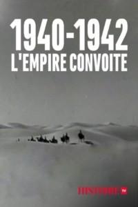 1940-1942 l'empire convoité